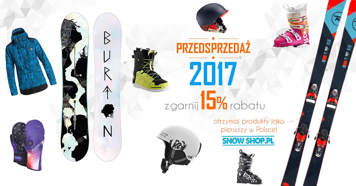 PRZEDSPRZEDAŻ 2017 - KUPUJ 15% TANIEJ!
